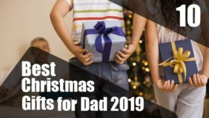 10-Best-Christmas-Gifts-for-Dad-2019