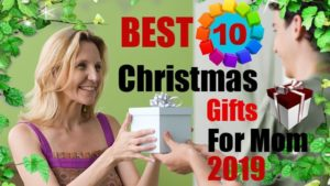 10-Best-Christmas-Gifts-for-Mom-2019