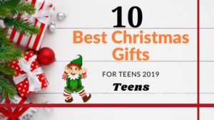 10 best Christmas Gifts for Teens 2019